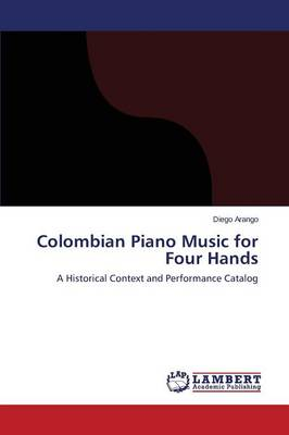 Colombian Piano Music for Four Hands
