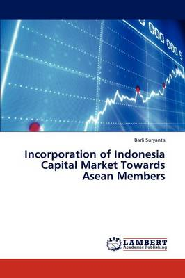 Incorporation of Indonesia Capital Market Towards ASEAN Members