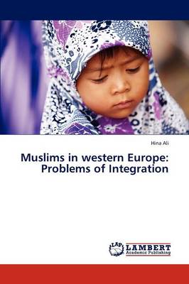 Muslims in Western Europe: Problems of Integration