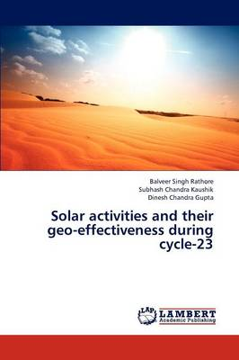 Solar Activities and Their Geo-Effectiveness During Cycle-23