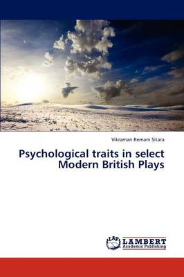 Psychological Traits in Select Modern British Plays