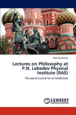 Lectures on Philosophy at P.N. Lebedev Physical Institute (Ras)