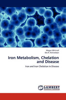 Iron Metabolism, Chelation and Disease