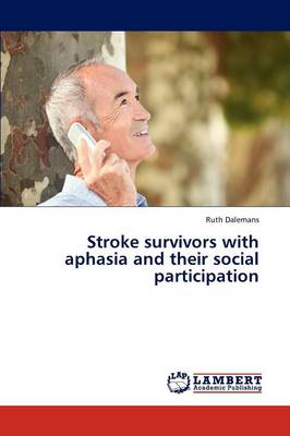 Stroke Survivors with Aphasia and Their Social Participation