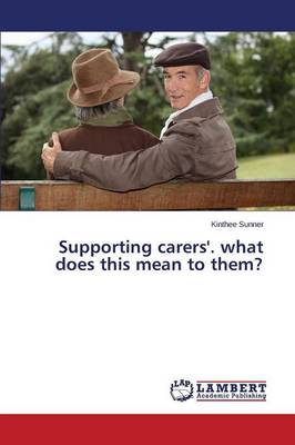 Supporting Carers'. What Does This Mean to Them?