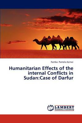 Humanitarian Effects of the Internal Conflicts in Sudan: Case of Darfur