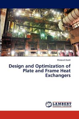 Design and Optimization of Plate and Frame Heat Exchangers