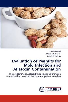 Evaluation of Peanuts for Mold Infection and Aflatoxin Contamination