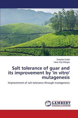 Salt Tolerance of Guar and Its Improvement by 'in Vitro' Mutagenesis