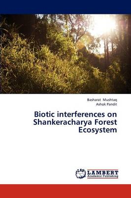 Biotic Interferences on Shankeracharya Forest Ecosystem