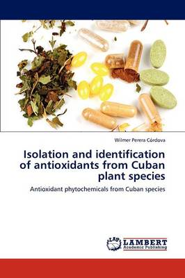 Isolation and Identification of Antioxidants from Cuban Plant Species