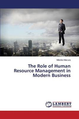 The Role of Human Resource Management in Modern Business