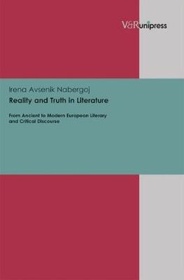 Reality and Truth in Literature: From Ancient to Modern European Literary and Critical Discourse
