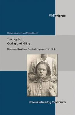Caring and Killing: Nursing and Psychiatric Practice in Germany, 1931-1943