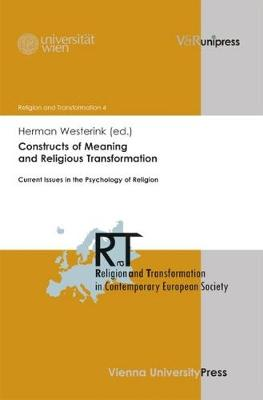 Constructs of Meaning and Religious Transformation: Current Issues in the Psychology of Religion