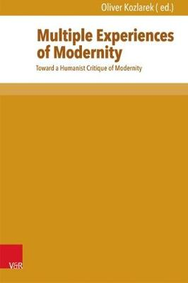 Multiple Experiences of Modernity: Toward a Humanist Critique of Modernity