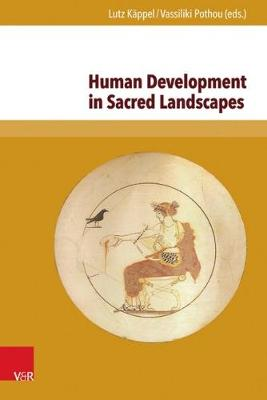 Human Development in Sacred Landscapes: Between Ritual Tradition, Creativity and Emotionality : with Numerous Figures