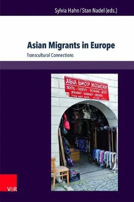 Asian Migrants in Europe: Transcultural Connections