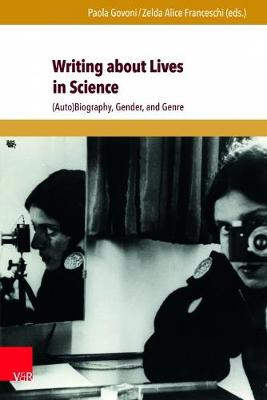 Writing about Lives in Science: (Auto)Biography, Gender, and Genre