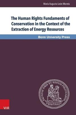 The Human Rights Fundaments of Conservation in the Context of the Extraction of Energy Resources