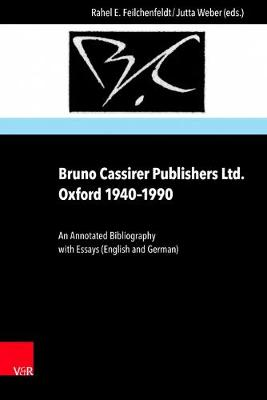 Bruno Cassirer Publishers Ltd. Oxford 1940-1990: An Annotated Bibliography with Essays (English and German)