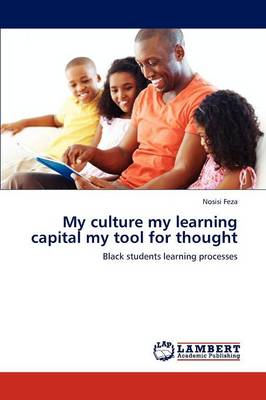 My Culture My Learning Capital My Tool for Thought
