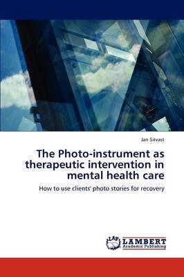 The Photo-Instrument as Therapeutic Intervention in Mental Health Care