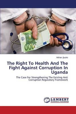 The Right to Health and the Fight Against Corruption in Uganda