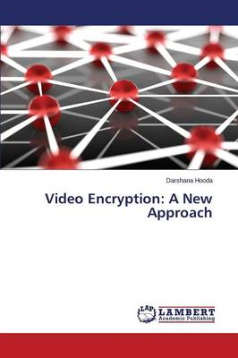 Video Encryption: A New Approach