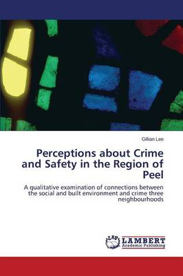 Perceptions about Crime and Safety in the Region of Peel