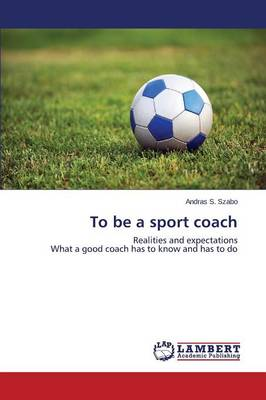 To Be a Sport Coach