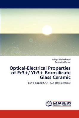 Optical-Electrical Properties of Er3+/ Yb3+ Borosilicate Glass Ceramic