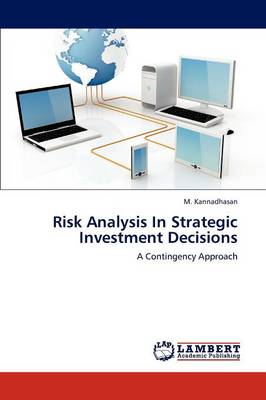 Risk Analysis in Strategic Investment Decisions