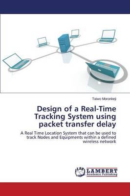 Design of a Real-Time Tracking System Using Packet Transfer Delay