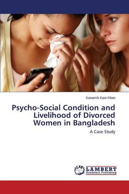 Psycho-Social Condition and Livelihood of Divorced Women in Bangladesh
