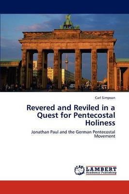 Revered and Reviled in a Quest for Pentecostal Holiness