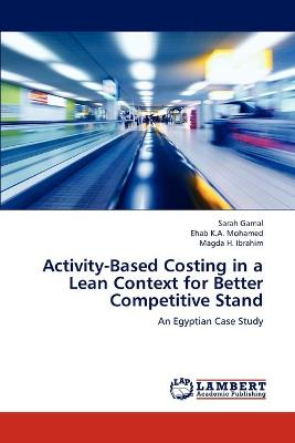 Activity-Based Costing in a Lean Context for Better Competitive Stand