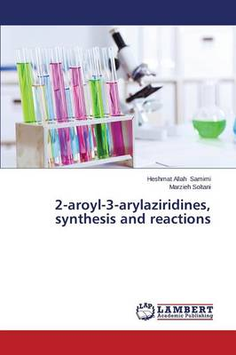2-Aroyl-3-Arylaziridines, Synthesis and Reactions