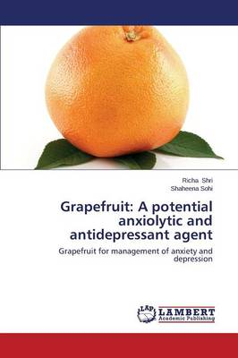 Grapefruit: A Potential Anxiolytic and Antidepressant Agent