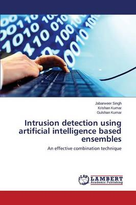 Intrusion Detection Using Artificial Intelligence Based Ensembles