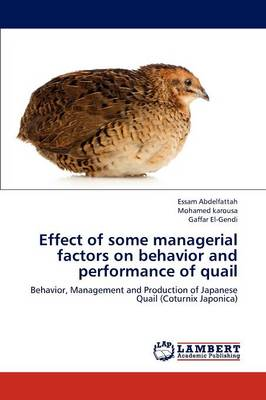 Effect of Some Managerial Factors on Behavior and Performance of Quail
