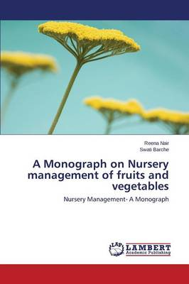 A Monograph on Nursery Management of Fruits and Vegetables
