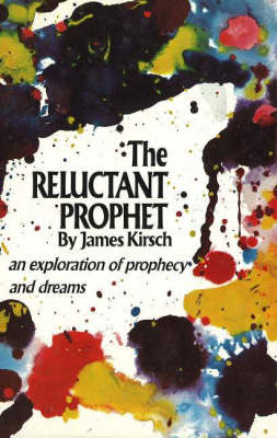 The Reluctant Prophet: An Exploration of Prophecy and Dreams