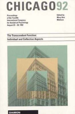 Chicago 1992: The Transcendent Function - Individual and Collective Aspects, Proceedings of the 20th International Congress for Analytical Psychology - 23-28 August 1992