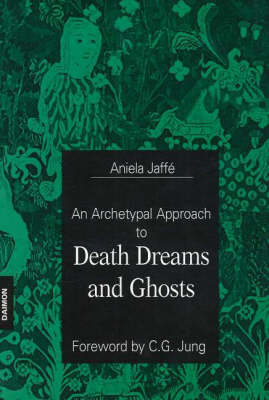 An Archetypal Approach to Death Dreams and Ghosts