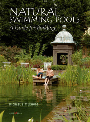 Natural Swimming Pools: A Guide for Building