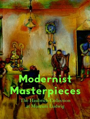 Modernist Masterpieces: The Haubrich Collection at Museum Ludwig
