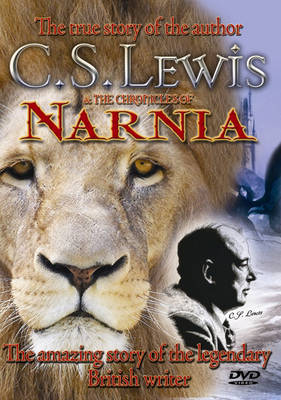 "C.S.Lewis: The True Story of the Author and ""The Chronicles of Narnia"""