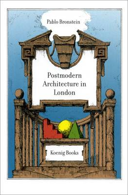 A Guide to Postmodern Architecture in London: Pablo Bronstein