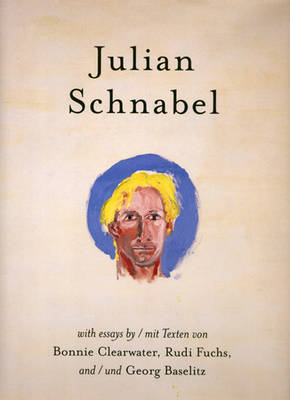 Julian Schnabel: Versions of Chuck and Other Works